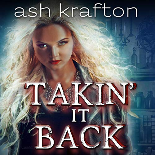 Takin' It Back Audiobook By Ash Krafton cover art