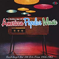 The GOLDEN AGE OF AMERICAN POPULAR MUSIC