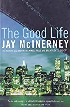 The Good Life by Jay McInerney (2007-02-05)
