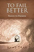 To Fail Better: Prison to Promise