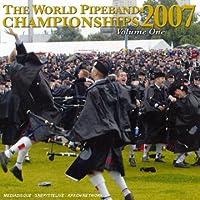 Vol. 1-World Pipe Band Championships 2007