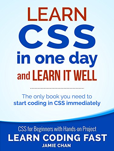 CSS (with HTML5): Learn CSS in One Day and Learn