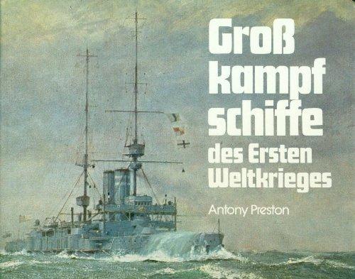 Großkampfschiffe des Ersten Weltkrieges. Eine illustrierte Enzyklopädie der Schlachtschiffe aller Nationen 1914-1918. Deutsch von Erwin Sieche.