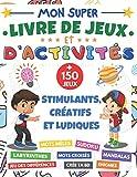 Mon Super livre de Jeux et d'activités: cahier d'activité XXL | dès 7 ans | + 150 jeux stimulants et ludiques | mots mêlés, Sudoku 6x6 et 9x9, mots ... bande dessinée, Enigmes | cadeau fille garçon