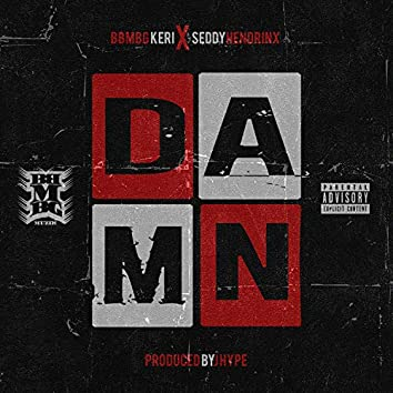 Damn (feat. Seddy Hendrinx)