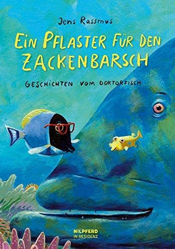 Ein Pflaster für den Zackenbarsch: Geschichten vom Doktorfisch