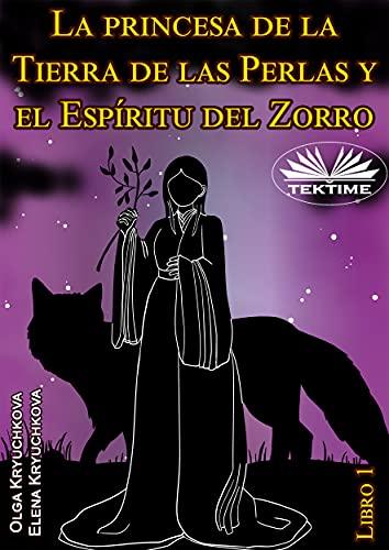 La princesa de la Tierra de las Perlas y el Espíritu del Zorro