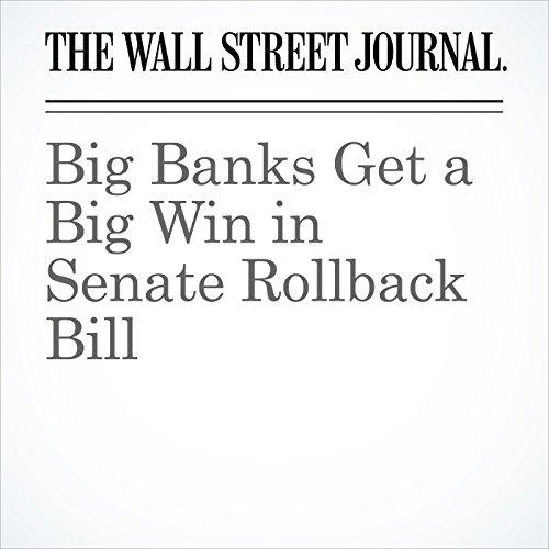 Big Banks Get a Big Win in Senate Rollback Bill copertina