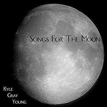 SONGS FOR THE MOON