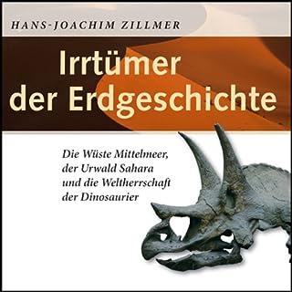 Irrtümer der Erdgeschichte                   Autor:                                                                                                                                 Hans-Joachim Zillmer                               Sprecher:                                                                                                                                 Raimung Wurzwallner                      Spieldauer: 12 Std. und 30 Min.     14 Bewertungen     Gesamt 1,9