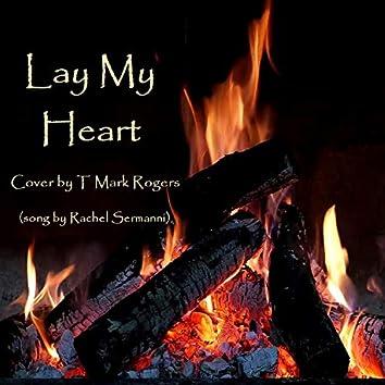 Lay My Heart