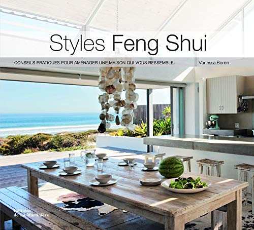 Styles Feng Shui. Conseils pratiques pour aménager une maison qui vous ressemble