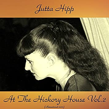At the Hickory House, Vol. 2 (feat. Peter Ind / Ed Thigpen) [Remastered 2017]