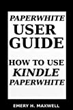 Paper-white User Guide: How to Use Paper-white (English Edition)