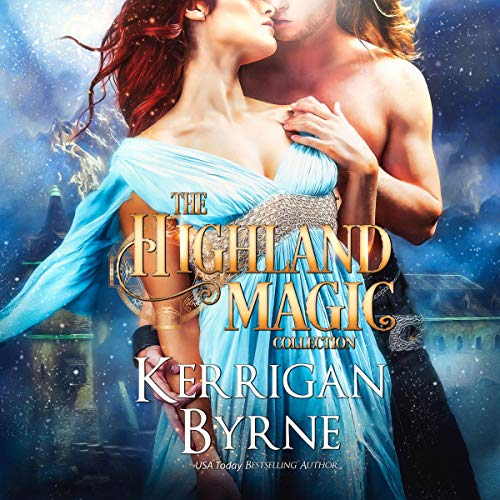 The Complete Highland Magic Collection Audiobook By Kerrigan Byrne cover art