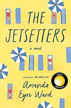 The Jetsetters: A Novel by [Amanda Eyre Ward]