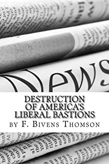 Destruction of America's Liberal Bastions: The American News Media