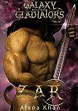 Zar: Book One in the Galaxy Gladiators Alien Abduction Romance Series