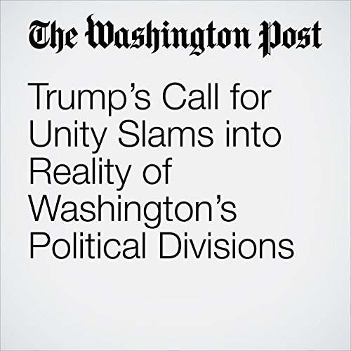 Trump's Call for Unity Slams into Reality of Washington's Political Divisions copertina