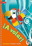 A volar Teacher's Guide Foundation Level: Primary Spanish for the Caribbean