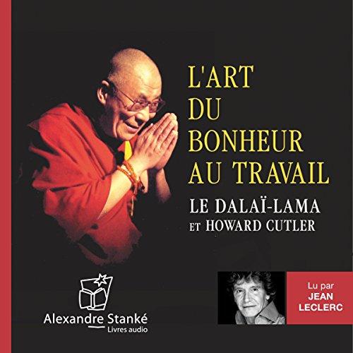 L'art du bonheur au travail  audiobook cover art