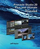 Pinnacle Studio 20 Plus and Ultimate Revealed - Jeff Naylor