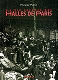 La Vie secrète des Halles de Paris