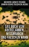 Das Buch vom Aberglauben, Missbrauch und falschen Wahn (German Edition)