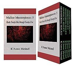 Malice Masterpieces 5: Books Twenty-One through Twenty-Five by [K'Anne Meinel]