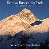 Everest Basecamp Trek: via Gokyo and Cho La (Trekking around The World Book 1) (English Edition)