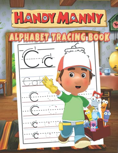 Handy Manny Alphabet Tracing Book: Trace Letters With Handy Manny Coloring Activity. Alphabet Handwriting Practice Workbook For Kids, girl and boys love's Handy Manny Heroes