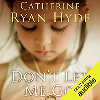 Don't Let Me Go                   By:                                                                                                                                 Catherine Ryan Hyde                               Narrated by:                                                                                                                                 Chris Chappell,                                                                                        Cassandra Morris                      Length: 11 hrs and 17 mins     5,351 ratings     Overall 4.3