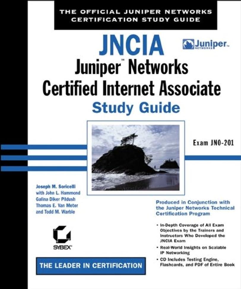 恥識別するちょうつがいJNCIA: Juniper Networks Certified Internet Associate Study Guide: Exam JN0-201 (Study Guides (Sybex)) (English Edition)