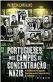 Portugueses nos Campos de Concentração Nazis