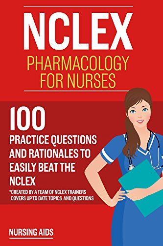 51tmxpiLV8L - NCLEX: Pharmacology for Nurses: 100 Practice Questions with Rationales to help you Pass the NCLEX!: