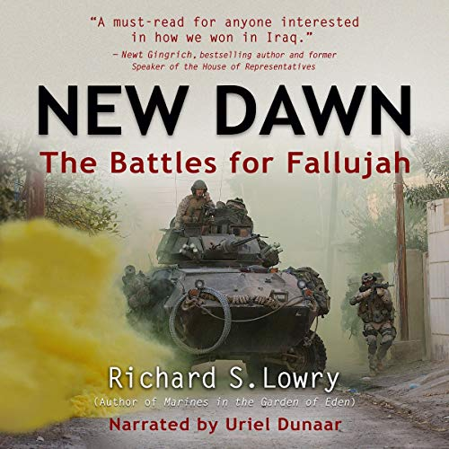 New Dawn: The Battles for Fallujah Audiobook By Richard S. Lowry cover art