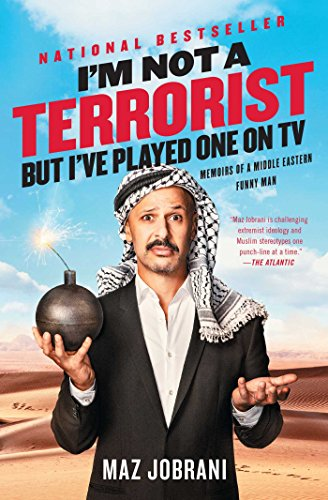I'm Not a Terrorist, But I've Played One On TV: Memoirs of a Middle Eastern Funny Man (English Edition)