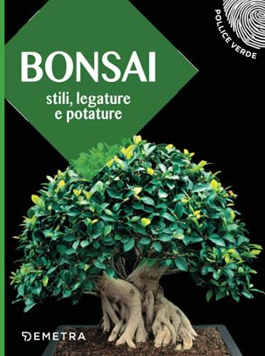 Bonsai: Stili, legature e potature: 1