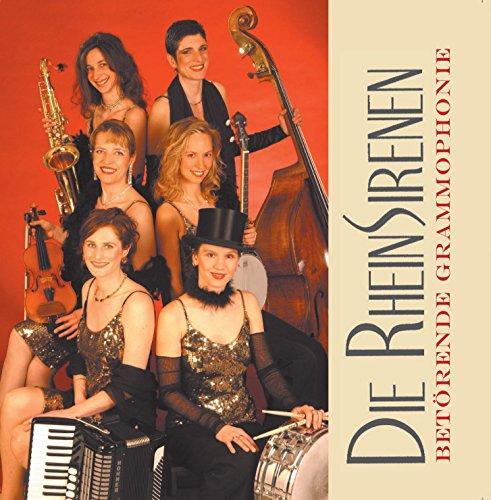 Die Rheinsirenen - Betörende Grammophonie -