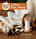 The Practical Spinner's Guide - Cotton, Flax, Hemp (Practical Spinner's Guides) - Stephenie Gaustad