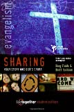 Sharing Your Story and God's Story--Student Edition: 6 Small Group Sessions on Evangelism (Life Together)