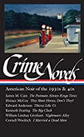 Crime Novels: American Noir of the 1930s & 40s (LOA #94): The Postman Always Rings Twice / They Shoot Horses, Don't They? / Thieves Like Us / The Big Clock / Nightmare Alley / I Married a Dead Man (Library of America Noir Collection)