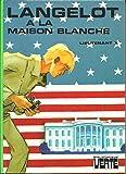 Langelot à la Maison Blanche (Bibliothèque verte)