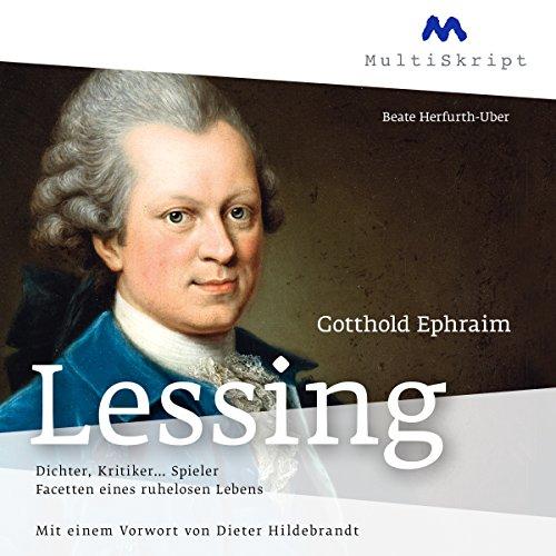 Couverture de Gotthold Ephraim Lessing: Dichter, Kritiker... Spieler. Facetten eines ruhelosen Lebens