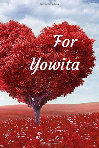 For Yowita: Notebook for lovers, Journal, Diary (110 Pages, Blank, 6 x 9)