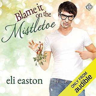 Blame It on the Mistletoe audiobook cover art