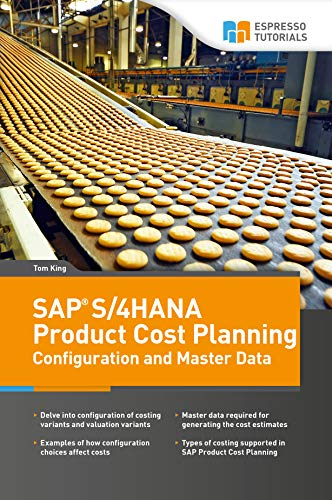 Sap S 4hana Product Cost Planning Configuration And Master Data King Tom Ebook Amazon Com