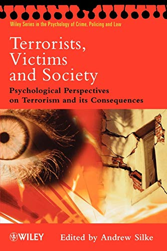 Terrorists, Victims and Society: Psychological...