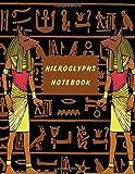 Hieroglyphs Notebook: hieroglyphic journal perfect notebook to help you learn Egyptian hieroglyphs size 8.5*11 ancient Egypt