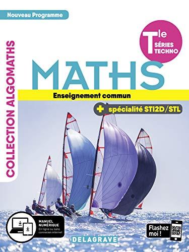 Maths Tle séries techno enseignement commun + spécialité STI2D/STL Algomaths: Manuel de l